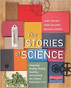Amazon.com: The Stories of Science: Integrating Reading, Writing, Speaking, and Listening into Science Instruction, 6-12 (9780325086774): Janet MacNeil, Mark Goldner, Melissa London: Books