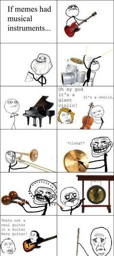 If memes had musical instruments xD