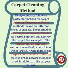 Every company follows a particular method for carpet cleaning. There are different methods meant for different types of carpets.