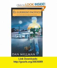 El Guerrero PacificoUn libro De Epifania Personal (9780915811908) Dan Millman , ISBN-10: 0915811901  , ISBN-13: 978-0915811908 ,  , tutorials , pdf , ebook , torrent , downloads , rapidshare , filesonic , hotfile , megaupload , fileserve