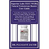 Superior Labs TEST WORx Natural Testosterone Booster User Guide: Learn How To Enlarge Your Penis, Boost Your Libido, Energy & Stamina, Cheat Nature & Look Younger & Enrich Your General Mood With. Natural Testosterone, Testosterone Booster, Testo Booster, User Guide, Labs, Cheating, Mood, Learning, Nature