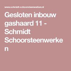 Gesloten inbouw gashaard 11 - Schmidt Schoorsteenwerken