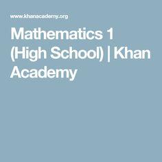 Mathematics 1 (High School) | Khan Academy