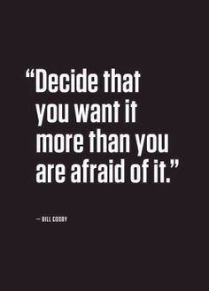 "Quote For The Day!  ""Decide That You Want It More Than You Are Afraid Of It.""  http://wellnessbizpro.com/coaching/vip-wellness-biz-pro-group/  #goaltosuccess #healthiswealth #wellnesscoach"