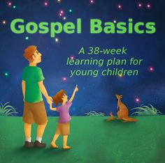 Cute devotionals for toddlers and preschoolers that teach basic gospel principles.