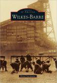 Wilkes-Barre, Pennsylvania (Images of America Series)
