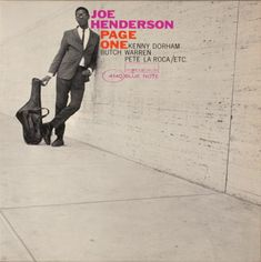 """Joe Henderson - Page One ( Blue Note) """"My own feelings about the direction in which jazz should go are that there should be much less stress on technical exhibitionism and much more on emotional content, on what might be termed humanity in music and the freedom to say all that you want."""" — Booker Little"""