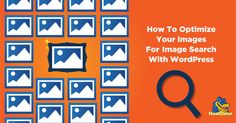 How to Optimized Your Images for Image Search with #WordPress