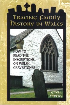 book cover (Tracing Family History in Wales - How to Read the Inscriptions on Welsh Gravestones)