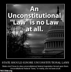 """An Unconstitutional """"Law"""" is no law at all."""