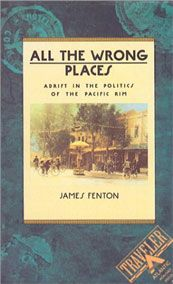 "No. 18: ""All the Wrong Places"" by James Fenton - Travel Blog - World Hum"