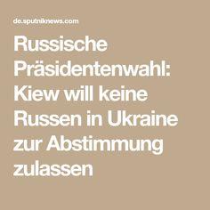 Russische Präsidentenwahl: Kiew will keine Russen in Ukraine zur Abstimmung zulassen