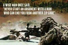 Marine sniper quote. He's got one helluva point.