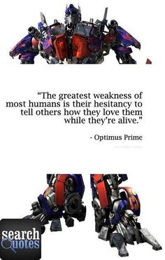 optimus prime's words of wisdom.