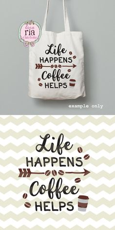 Life happens Coffee helps fun quote digital cutting files, SVG, DXF, studio3 for cricut, silhouette cameo, vinyl, decals, printable sign