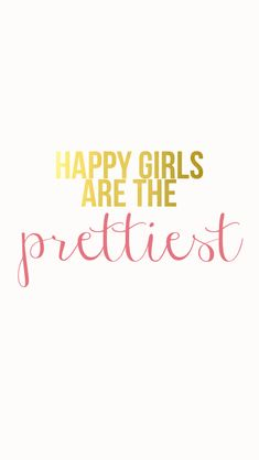 Happy quotes : happy girls are the prettiest iphone wallpaper Words Quotes, Me Quotes, Motivational Quotes, Inspirational Quotes, Sayings, Happy Quotes, Great Quotes, Quotes To Live By, The Words