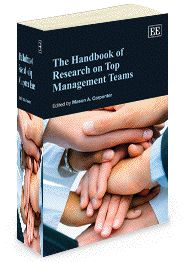 NEW IN PAPERBACK - The Handbook of Research on Top Management Teams - edited by the late Mason A. Carpenter - September 2012 (Elgar original reference)