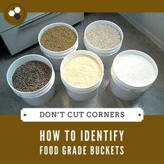 Don't Cut Corners: How to Identify Food Grade Buckets - When it comes to cutting corners to save a buck or two, you shouldn't on storing food. If you do not use food grade buckets you will risk losing your food stockpile! However, there are ways to tell if the buckets are food grade or just regular buckets.