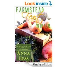 Farmstead Feast: Winter: Delicious, in-season recipes by the author of The Weekend Homesteader - Kindle edition by Anna Hess. Cookbooks, Food & Wine Kindle eBooks @ Amazon.com.