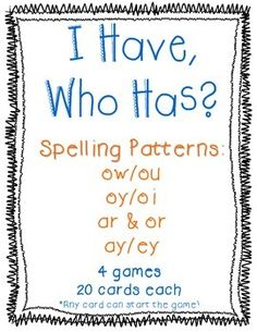I Have, Who Has - Spelling Patterns