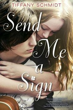 Send Me a Sign ebook by Tiffany Schmidt - Rakuten Kobo Give Me A Sign, Send Me, Make You Up, Lonely Heart, The Fault In Our Stars, Book Signing, I Survived, Book Nooks, Schmidt