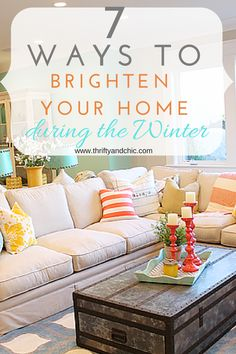 Great tips on how to add brightness and light into your home during the dark winter months.