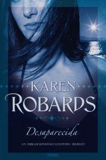 La Guarida del Libro: RESEÑA: DESAPARECIDA de KAREN ROBARDS