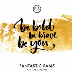Be bold be brave be you - Always be Fantastic #FantasticSams #CutAndColor #HolidayHair