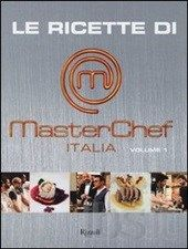 Le ricette di MasterChef Italia. Vol. 1