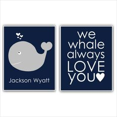 WE WHALE always love you nautical whale by ThePrintsCess on Etsy, $19.99
