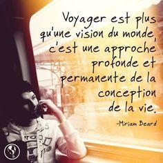 #Voyager est plus qu'une vision du monde, c'est une approche profonde et permanente de la conception de la vie. #citations