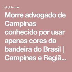 Morre advogado de Campinas conhecido por usar apenas cores da bandeira do Brasil | Campinas e Região | G1