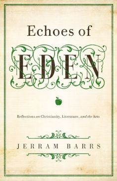 Echoes of Eden: Reflections on Christianity, Literature, and the Arts:   From comic books to summer blockbusters, all people enjoy art in some form or another. However, few of us can effectively explain why certain books, movies, and songs resonate so profoundly within us. In emEchoes of Eden/em, Jerram Barrs helps us identify the significance of artistic expression as it reflects the extraordinary creativity and unmatched beauty of the Creator God. Additionally, Barrs provides the key...