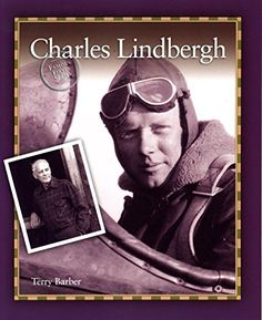 Charles Lindbergh (Famous Firsts) by Terry Barber https://www.amazon.ca/dp/B01HFHOQBE/ref=cm_sw_r_pi_dp_x_9L7.yb0AJJ8DH