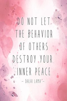 Do Not Let The Behavior Of Others Destroy Your Inner Peace Dali Lama Motivational Sign Inspirational Quote