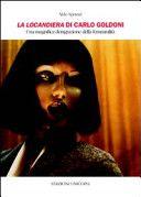 La Locandiera di Carlo Goldoni : una magnifica denigrazione della femminilità / Aldo Spranzi - Milano : UNICOPLI, 2010