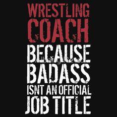 Badass Wrestling Coach                                                                                                                                                                                 More
