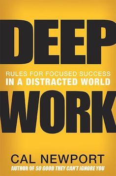 """Deep Work"" by Cal Newport"