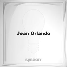 Jean Orlando: Page about Jean Orlando #member #website #sysoon #about