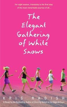 Kim's Pick - The Elegant Gathering of White Snow by Kris Radish