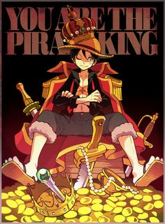 You are the Pirate King