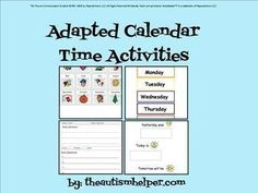 Adapted Calendar Activities for Autism, Special Education, or Early Childhood! - Sasha Hallagan - http://TeachersPayTeachers.com