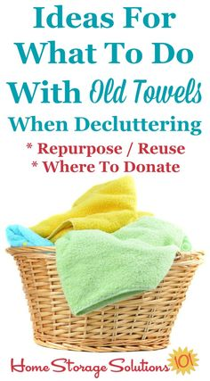 Ideas for what to do with old towels when decluttering, including ways to repurpose and reuse them, plus places to donate them on Home Storage Solutions 101 Old Sheets, Recycling, Bathroom Storage Solutions, Old Towels, Getting Rid Of Clutter, Clutter Organization, Declutter Your Home, Recycled Crafts, Diy Crafts
