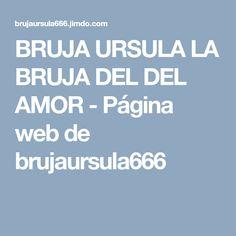 BRUJA URSULA LA BRUJA DEL DEL AMOR - Página web de brujaursula666 Amor, Black Magic, Bruges
