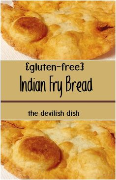 The Devilish Dish: {Gluten-Free} Indian Fry Bread - Best Lactose Free Diet Gluten Free Flour, Gluten Free Cooking, Dairy Free Recipes, Celiac Recipes, Savoury Recipes, Gf Recipes, Cupcake Recipes, Lunch Recipes, Bread Recipes