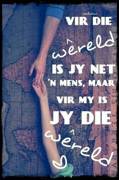 Vir my is jy die wêreld. Gods Love Quotes, First Love Quotes, Love Husband Quotes, Quotes For Him, Cute Quotes, Xmas Quotes, Love Is Cartoon, Afrikaanse Quotes, Romantic Quotes