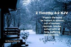 Preach the Word; Be Instant in Season, Out of Season - 2 Timothy Scripture Quotes, Bible Scriptures, 2 Timothy 4, Oldest Bible, King James Bible Verses, I Love The Lord, Word Of God, Holy Spirit, Words