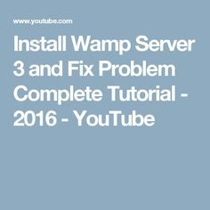 Install Wamp Server 3 and Fix Problem Complete Tutorial - 2016 Web Development, Youtube, Youtube Movies