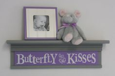 "grey and purple nursery | Gray and Purple Nursery - Butterfly Kisses - Sign on 24"" Grey Shelf ..."
