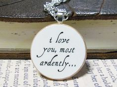 """Darcy """"I Love You Most Ardently"""" Pride and Prejudice Quote Necklace - Literary Jewelry on Etsy Word Crush, Most Ardently, Pride And Prejudice Quotes, Favorite Movie Quotes, Mr Darcy, Quotes About Love And Relationships, Day Wishes, Powerful Words, Love Is All"""